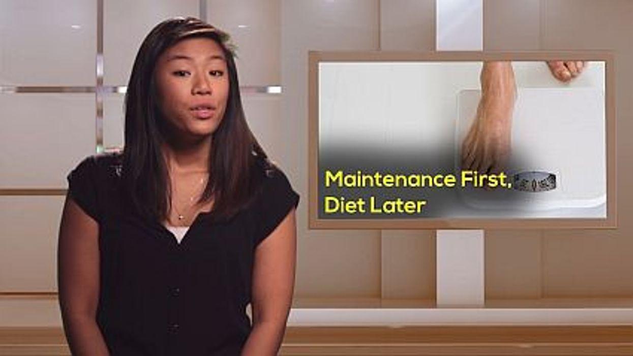Maintenance First, Diet Later