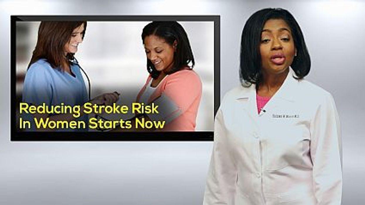 Reducing Stroke Risk In Women Starts Now